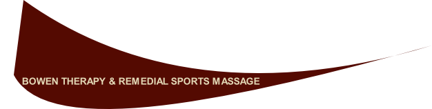 BOWEN THERAPY & REMEDIAL SPORTS MASSAGE